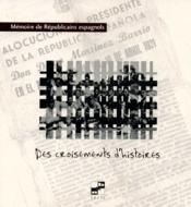 Mémoire des républicains espagnols ; des croisements d'histoires - Couverture - Format classique