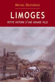 Limoges ; petite histoire d'une grande ville - Couverture - Format classique