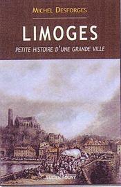Limoges ; petite histoire d'une grande ville - Intérieur - Format classique