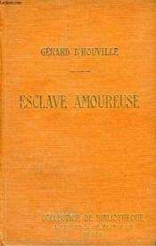 Esclave Amoureuse. Collection De Bibliotheque N° 3. - Couverture - Format classique