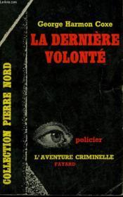 La Derniere Volonte. Collection L'Aventure Criminelle N° 128 - Couverture - Format classique
