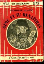 Aime Et Tu Renaitras. Collection : Les Bons Romans N° 20 - Couverture - Format classique