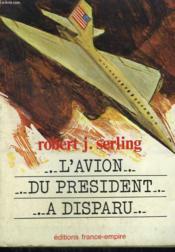 L'Avion Du President A Disparu. - Couverture - Format classique