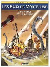 Les eaux de Mortelune t.3 ; le prince et la poupée - Intérieur - Format classique
