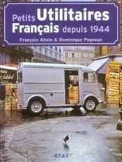 Petits Utilitaires Francais Depuis 1944 - Couverture - Format classique