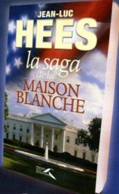 La Saga De La Maison Blanche - Couverture - Format classique