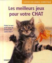 Choyer son animal domestique ; les meilleurs jeux pour votre chat - Intérieur - Format classique