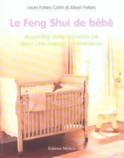 Le feng shui de bebe ; accueillez votre nouveau-ne dans une maison harmonieuse - Intérieur - Format classique