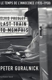 Elvis Presley ; last train to Memphis - Intérieur - Format classique
