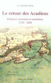 Le retour des acadiens ; errances terrestres et maritimes, 1750-1850 - Intérieur - Format classique