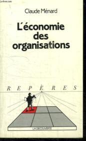 L Economie Des Organisations. Collection Reperes N° 86 - Couverture - Format classique