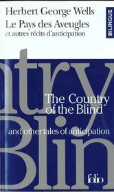 Vente livre :  Le pays des aveugles ; et autres récits d'anticipation ; the country of the blind ; and other tales of anticipation  - Herbert George Wells