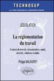 Legislation La Reglementation Du Travail Contrat De Travail Remuneration Sante Securite - Intérieur - Format classique