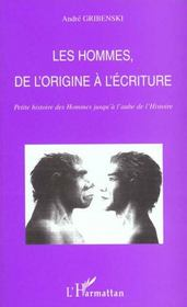 Les Hommes De L'Origine A L'Ecriture ; Petite Histoire Des Hommes Jusqu'A L'Aube De L'Histoire - Intérieur - Format classique