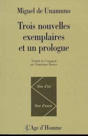 Trois Nouvelles Exemplaires Et Un Prologue - Couverture - Format classique