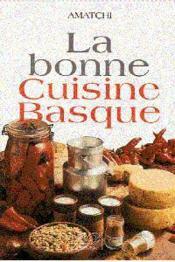 La bonne cuisine basque - Couverture - Format classique