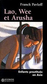 Lao, Wee Et Arusha. Enfants Prostitues En Asie (Nouvelle Edition) - Intérieur - Format classique