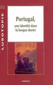 Portugal, Une Identite Dans La Longue Duree - Couverture - Format classique