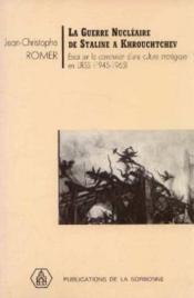 La Guerre Nucleaire De Staline A Krouchtchev. Essai Sur La Constituti On D'Une Culture Strategique E - Couverture - Format classique