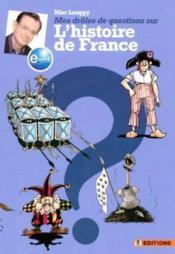 Mes Droles De Questions Sur L'Histoire De France - Couverture - Format classique