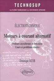 Electrotechnique Moteurs A Courant Alternatif Moteurs Asynchrones Et Brushless Cours Et Problemes - Intérieur - Format classique