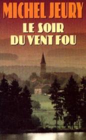 Le Soir Du Vent Fou - Couverture - Format classique