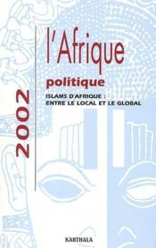 Islams d'afrique ; entre le local et le global - Couverture - Format classique