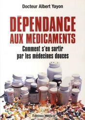 Dependance Aux Medicaments - Intérieur - Format classique