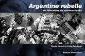 Argentine rebelle ; un laboratoire de contre-pouvoirs - Couverture - Format classique