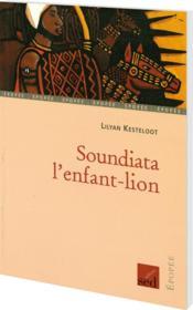 Soundiata, l'enfant lion ; CM2 - Couverture - Format classique