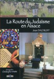 La Route Du Judaisme En Alsac - Couverture - Format classique