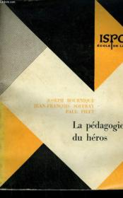 La Pedagogie Du Heros. Un Enseignement Religieux De 12 A 14 Ans. - Couverture - Format classique