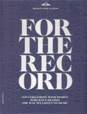 Vente livre :  For the record - conversations with people who have shaped the way we listen to music /anglais  - Red Bull