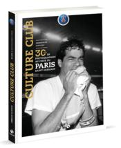 Vente livre :  Culture club ; 30 ans de photographies au coeur du Paris Saint-Germain  - Christian Gavelle