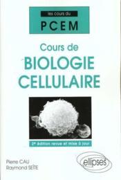 Cours De Biologie Cellulaire 2e Edition Revue Et Mise A Jour - Couverture - Format classique