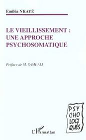 Le Vieillissement ; Une Approche Psychosomatique - Intérieur - Format classique