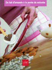 Du lait d'amande a la puree de noisette - Couverture - Format classique