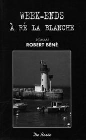 Vente  Week Ends A Re La Blanche  - Robert Bene