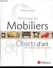 Dictionnaire des mobiliers et des objets d'art du Moyen Age au XXI siècle - Couverture - Format classique