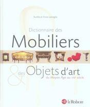 Dictionnaire des mobiliers et des objets d'art du Moyen Age au XXI siècle - Intérieur - Format classique