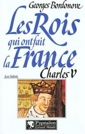Les rois qui ont fait la France ; les Valois ; Charles V - Intérieur - Format classique
