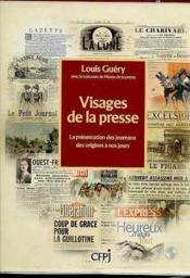 Visages De La Presse. La Présentation Des Journaux Des Origines A Nos Jours - Couverture - Format classique