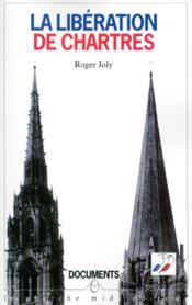 La Liberation De Chartres - Couverture - Format classique