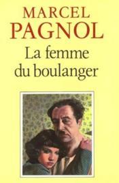 La Femme Du Boulanger. - Couverture - Format classique