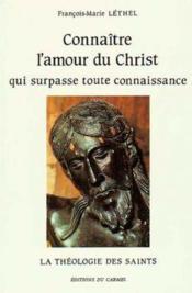 Connaître l'amour du Christ qui surpasse toute connaissance ; la théologie - Couverture - Format classique