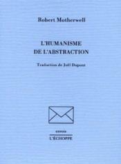 L'humanisme de l'abstraction - Couverture - Format classique