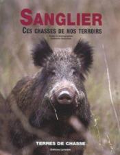 Sanglier, Ces Chasses De Nos Terroirs - Couverture - Format classique