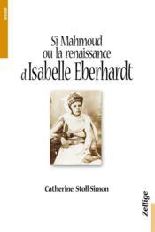 Si mahmoud ou la renaissance arabe d'isabelle eberhardt - Couverture - Format classique