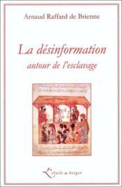 La désinformation autour de l'esclavage - Couverture - Format classique