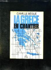La Grece En Chantier. - Couverture - Format classique